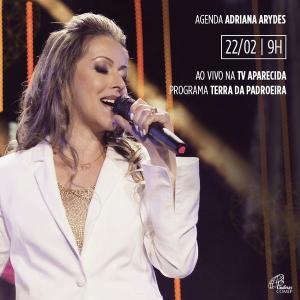 Adriana Arydes - Terra da Padroeira